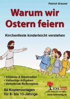 Warum wir Ostern feiern: Kirchenfeste kinderleicht verstehen