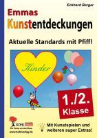Emmas Kunstentdeckungen (1.-2. Schuljahr): Aktuelle Standards mit Pfiff!
