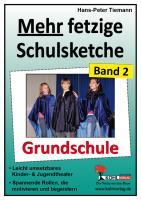 Mehr fetzige Schulsketche (Grundschule) : Leicht umsetzbares Kinder- & Jugendtheater Hans P Tiemann Author