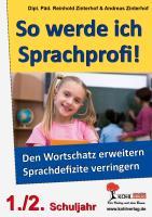 So werde ich Sprachprofi! / 1.-2. Schuljahr Den Wortschatz erweitern & Sprachdefizite verringern