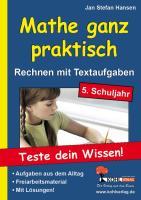Mathe ganz praktisch - Rechnen mit Textaufgaben, 5. Schuljahr