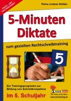 5-Minuten-Diktate zum gezielten Rechtschreibtraining / 5. Schuljahr: Trainingsprogramm zur Bildung von Schreibkompetenz im 5. Schuljahr