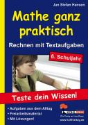 Mathe ganz praktisch - Rechnen mit Textaufgaben, 6. Schuljahr, 1