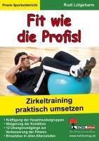 Fit wie die Profis! : Circuit-Training im Sportunterricht praktisch umsetzen Rudi Lütgeharm Author