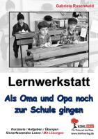 Lernwerkstatt Als Oma und Opa noch zur Schule gingen