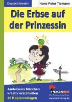 Die Erbse auf der Prinzessin: Andersens Märchen kreativ erschließen