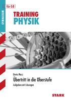 Training Physik / Physik - Übertritt in die Oberstufe: Aufgaben mit Lösungen für G8