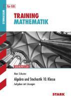 STARK Training Gymnasium - Mathematik Algebra und Stochastik 10. Klasse: Grundwissen. Aufgaben mit Lösungen für G8