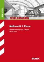 STARK Schulaufgaben Realschule - Mathematik 9. Klasse Gruppe I - Bayern