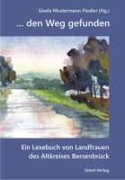 den Weg gefunden: Ein Lesebuch der Landfrauen des Altkreises Bersenbrück