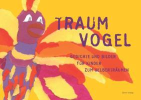 Traum Vogel: Gedichte und Bilder Für Kinder zum Selberträumen