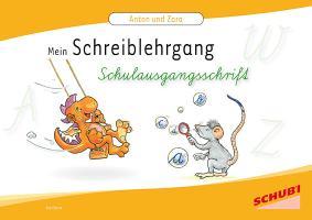 Anton & Zora / Das flexible 2-Jahres-Konzept - Erstschreiben - Erstlesen - Werkstattunterricht: Anton und Zora: Schreiblehrgang Schulausgangsschrift