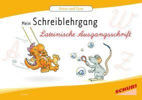 Anton & Zora: Anton und Zora: Schreiblehrgang Lateinische Ausgangsschrift