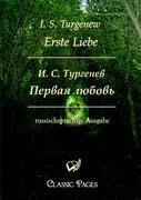Erste Liebe/Pervaja Ljubov I. S. Turgenew Author