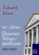 Zwanzig Jahre Bremer Schauspielhaus 1910-1930