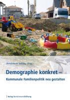 Demographie konkret - Kommunale Familienpolitik neu gestalten
