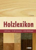 Holzlexikon: Das Standardwerk - 1440 Seiten, 15700 Stichwörter, 2050 Abbildungen