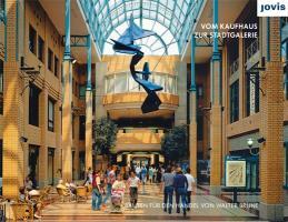 Vom Kaufhaus zur Stadtgalerie: Bauten für den Handel von Walter Brune