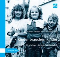 Kinder brauchen Kinder: Gleichaltrige - Gruppe - Gemeinschaft