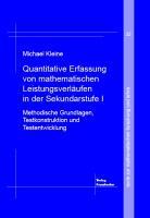 Quantitative Erfassung von mathematischen Leistungsverläufen in der Sekundarstufe I - Kleine, Michael