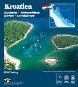 Kroatien: Buchten - Ankerplätze - Häfen - Landgänge