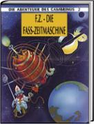 Die Abenteuer des Gambrinus / F.Z. - Die Fass-Zeitmaschine