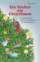 Ein Teuferl am Christbaum: Stimmungsvolles, Heiteres und Kritisches zur Weihnachtszeit