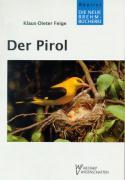 Der Pirol: Oriolus oriolus