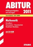 Zentralabitur 2012 Mathematik Grundkurs. Gymnasium, Gesamtschule. NRW: Zentralabitur 2012 NRW. Prüfungsaufgaben mit Lösungen