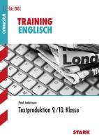 STARK Training Gymnasium - Englisch Textproduktion 9./10. Klasse