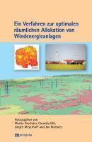 Ein Verfahren zur optimalen räumlichen Allokation von Windenergieanlagen (Ökologie und Wirtschaftsforschung)
