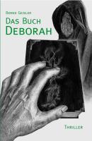 Das Buch Deborah: Thriller