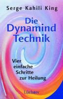 Die Dynamind-Technik: ViereinfacheSchrittezurHeilung