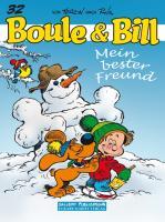 Boule und Bill: Band 32: Mein bester Freund
