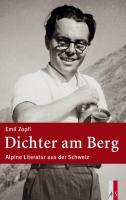 Dichter am Berg: Alpine Literatur aus der Schweiz