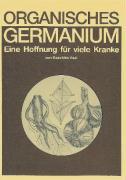 Organisches Germanium: Eine Hoffnung für viele Kranke