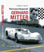 Rennsportlegende Gerhard Mitter: Heimatvertrieben, im Motorsport aber ganz vorne auf Porsche, Lotus, DKW und BMW. Gerhard Mitters Leben und Rennfahrerkarriere. Limitiert und handnummeriert