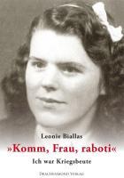 Komm, Frau, raboti: Ich war Kriegsbeute (German Edition)