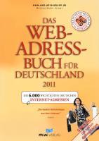 Das Web-Adressbuch für Deutschland 2011: Die 6.000 wichtigsten deutschen Internet-Adressen. Special: Die besten Online-Shops