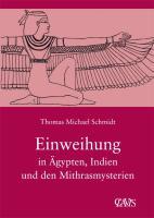 Die spirituelle Weisheit des Altertums / Einweihung in Ägypten, Indien und den Mithrasmysterien: Die Spirituelle Weisheit des Altertums, Band 3