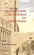 NICHT MIT MIR! Im Ausverkauf von Turm & Brücke: Roman