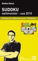 Sudoku weltmeister - usa 2010: Die Rätsel der 5. Weltmeisterschaft in Philadelphia (Heines Rätselbibliothek)