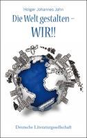 Die Welt gestalten – WIR!!