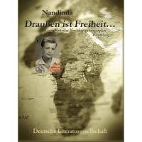 Draußen ist Freiheit: Eine deutsche Nachkriegsbiographie
