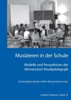 Musizieren in der Schule ? Modelle und Perspektiven der Elementaren Musikpädagogik
