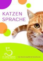 Katzensprache: Eine Übersetzungshilfe für Katzenfreunde (Die kleine Katzenbibliothek)