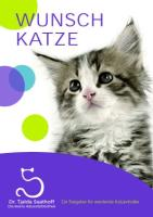 WUNSCHKATZE: Ein Ratgeber für werdende Katzenhalter (Die kleine Katzenbibliothek)