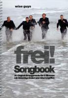 frei! Songbook 6: 20 Original-Arrangements für 5 Stimmen mit Akkordsymbolen und Gitarrengriffen. 5 Stimmen a cappella. Songbook.