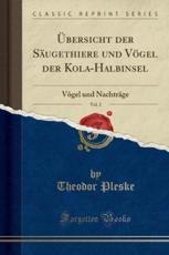 Übersicht der Säugethiere und Vögel der Kola-Halbinsel, Vol. 2: Vögel und Nachträge (Classic Reprint)