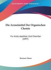 Die Arzneimittel Der Organischen Chemie - Hermann Thoms (editor)